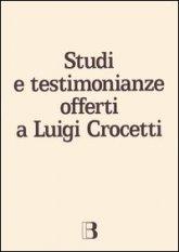 Studi e testimonianze offerti a Luigi Crocetti