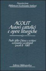 Acolit. Autori cattolici e opere liturgiche. Vol. 4