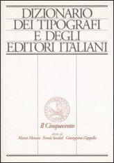Dizionario dei tipografi e degli editori italiani. Il Cinquecento. Vol. 1: A-F