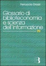 Glossario di biblioteconomia e scienza dell'informazione