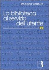La biblioteca al servizio dell'utente