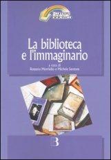 La biblioteca e l'immaginario