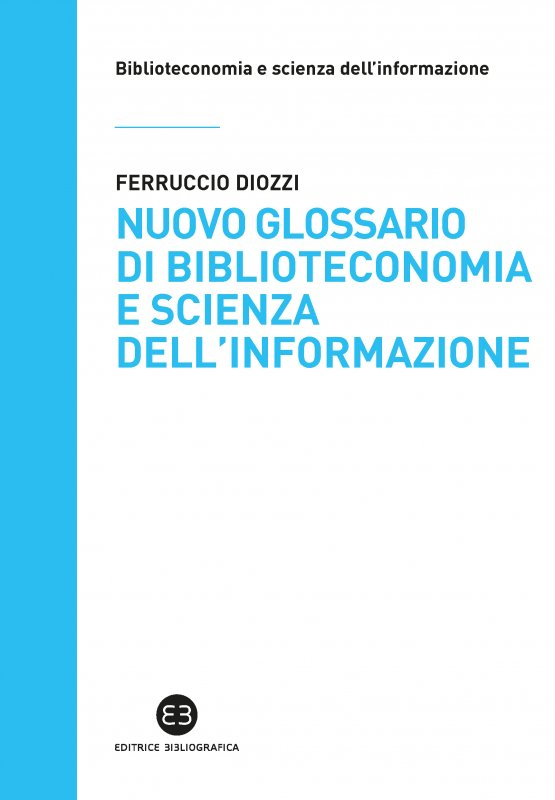 Nuovo glossario di biblioteconomia e scienza dell'informazione