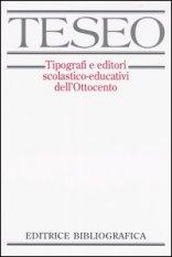 TESEO. Tipografi e editori scolastico-educativi dell'Ottocento