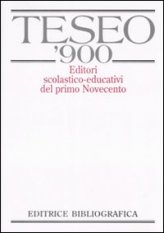 TESEO '900. Editori scolastico-educativi del primo Novecento