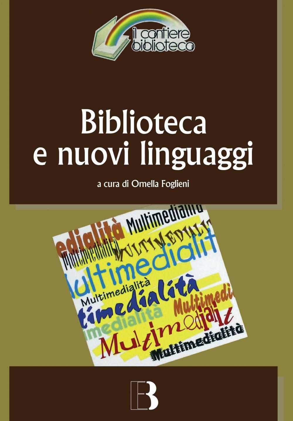 Biblioteca e nuovi linguaggi