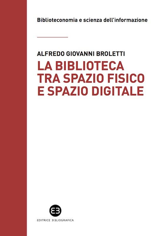La biblioteca tra spazio fisico e spazio digitale